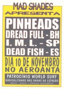 Pinheads IML Dreadfull Dead Fish