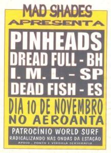 Pinheads IML Dreadfull Dead Fish