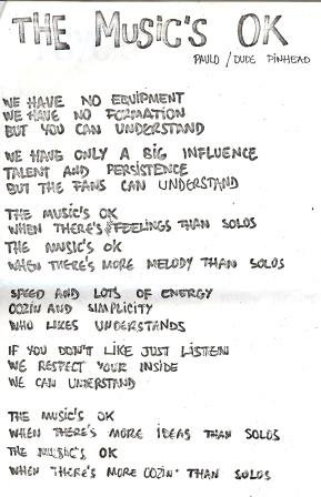 """Letra inspirada na frase """"the music´s ok when there´s more ideas than solos"""" de Jello Biafra"""